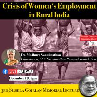 3rd Sushila Gopalan Memorial Lecture: Crisis of Women's Employment in Rural India